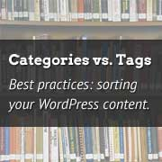 Categories vs Tags - Best Practices for sorting your WordPress Content