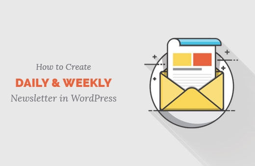 How to create daily and weekly newsletter in WordPress