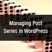 How To Efficiently Manage Post Series in WordPress