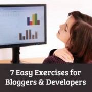 7 Easy Yet Effective Exercises For Bloggers and Developers