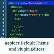How to Replace Default Theme and Plugin Editor in WordPress