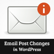 How to Get Email Notifications for Post Changes in WordPress