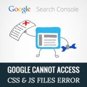 "How to Fix ""Googlebot cannot access CSS and JS files"" Error in WordPress"