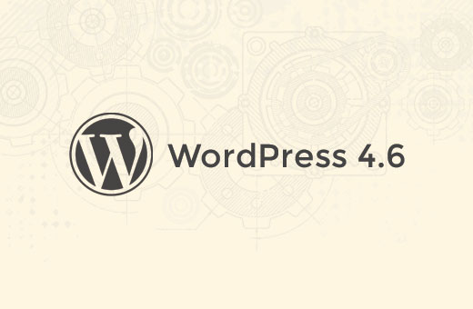 What's coming in WordPress 4.6