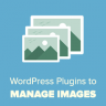 Great plugins to manage images in WordPress