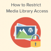 How to Restrict Media Library Access to User's Own Uploads in WordPress