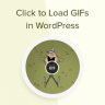 How to Add Click to Load for GIFs in WordPress