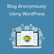How to Blog Anonymously Using WordPress