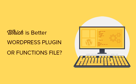 WordPress plugin vs functions file