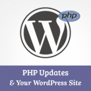 How Does PHP Updates by Your Web Host Impact your WordPress Sites