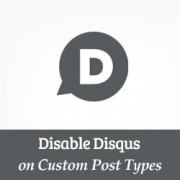 How to Disable Disqus on Custom Post Types in WordPress