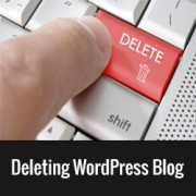 How to Delete Your WordPress Blog