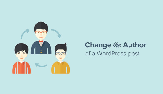 How to Change the Author of WordPress Posts