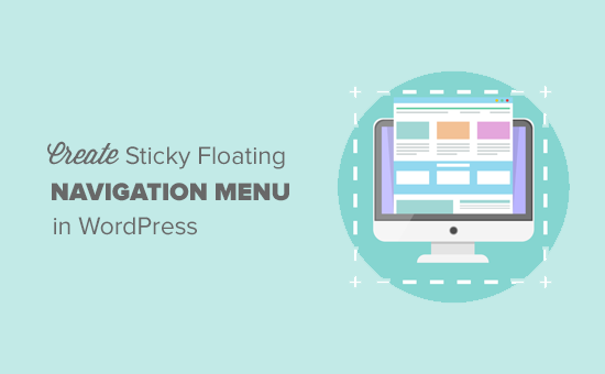 How to Create Sticky Floating Navigation Menu in WordPress