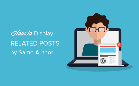 Displaying related posts by same author in WordPress