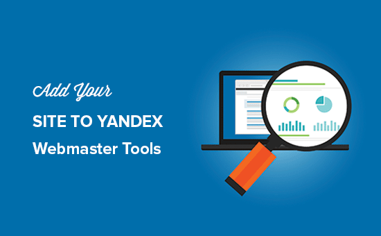 Add Your Site to Yandex Webmaster Tools