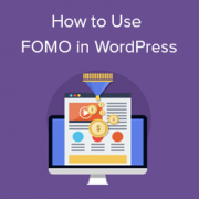 How to Use FOMO on Your WordPress Site to Increase Conversions