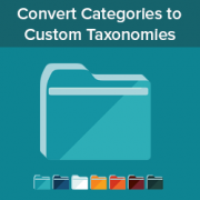 How to Convert WordPress Categories to Custom Taxonomies