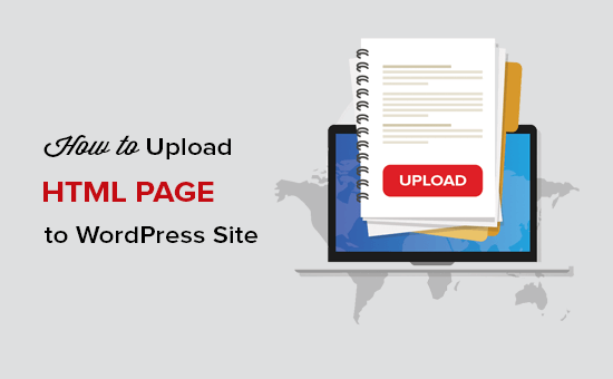 How to Upload a HTML Page to WordPress without 404 Errors