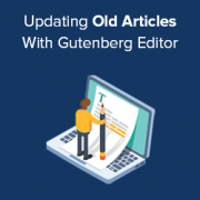 How to Update Your Old WordPress Posts with Gutenberg Block Editor