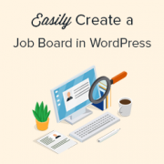 How to Easily Create a Job Board in WordPress (NO HTML Required)