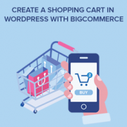 How to Create a Shopping Cart in WordPress with BigCommerce