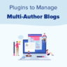 Plugins to Efficiently Manage WordPress Multi-Author Blogs