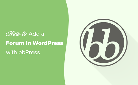 BbPress ile WordPress'te Forum Ekleme
