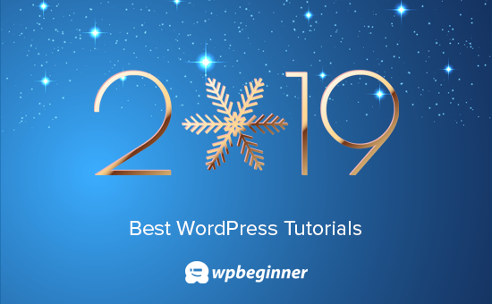 Best WordPress tutorials of 2019 on WPBeginner