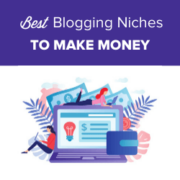 Best Blogging Niche – 7 That Will Make Money (Easily)