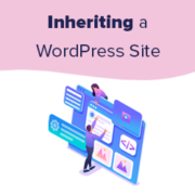 11 Things You Should Do When Inheriting a WordPress Site