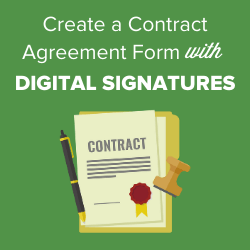 How to Create a Contract Agreement Form with Digital Signatures