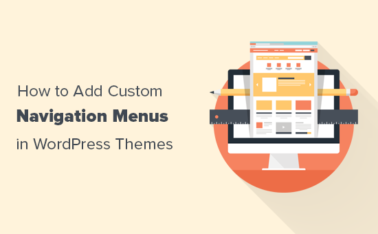 Adding custom navigation menus in WordPress themes