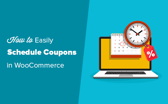 schedulewoocoupons - How to Schedule Coupons in WooCommerce and Save Time
