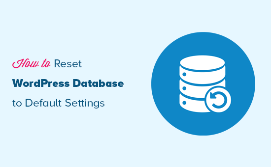 Easily reset WordPress database to default settings