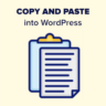 How to Copy and Paste Into WordPress (Easily)