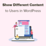 How to Show Different Content to Different Users in WordPress