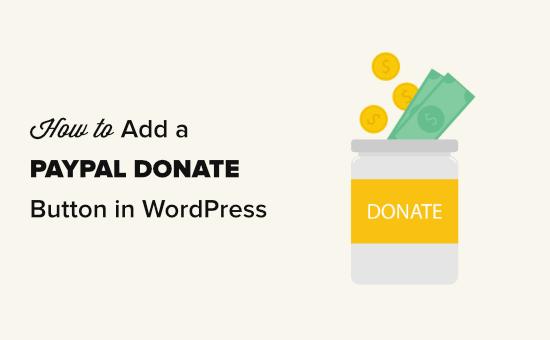 Een PayPal-donatieknop toevoegen in WordPress